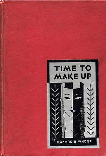 Image for Time To Make Up. A Practical Handbook In The Art of Grease Paint.