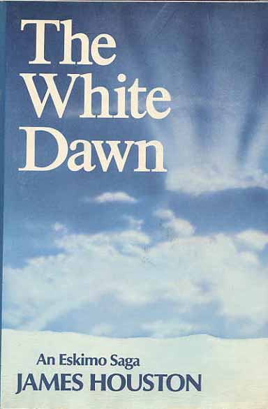 Image for The White Dawn. An Eskimo Saga.