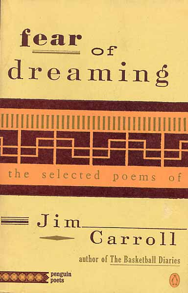Image for Fear Of Dreaming. The Selected Poems Of Jim Carroll