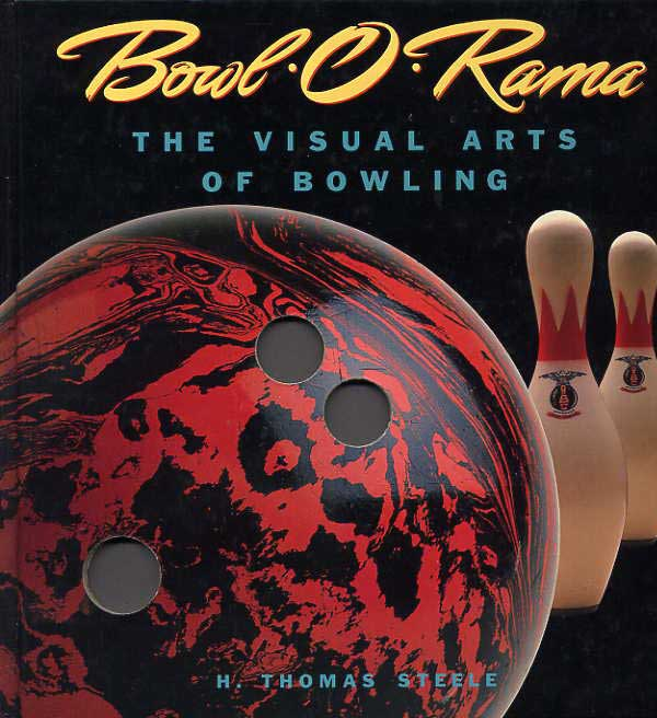 Image for Bowl -O-Rama. The Visual Arts Of Bowling