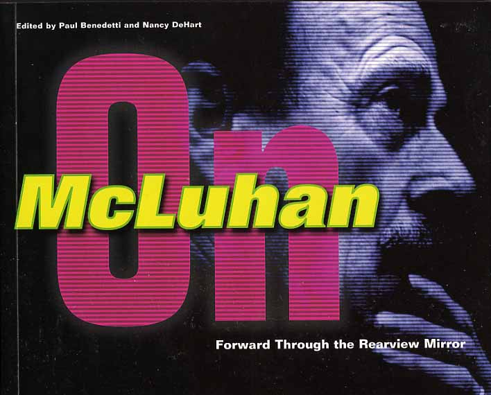 Image for Forward Through The Rearview Mirror. Reflections On And By Marshall McLuhan