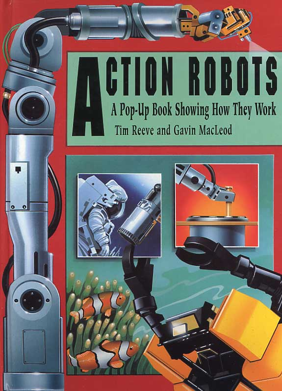 Image for Action Robots. A Pop-Up Book Showing How They Work