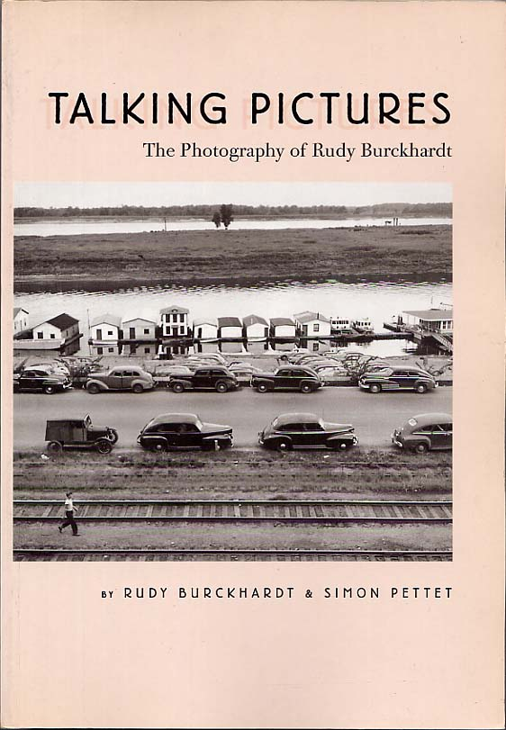 Image for Talking Pictures The Photography Of Rudy Burckhardt