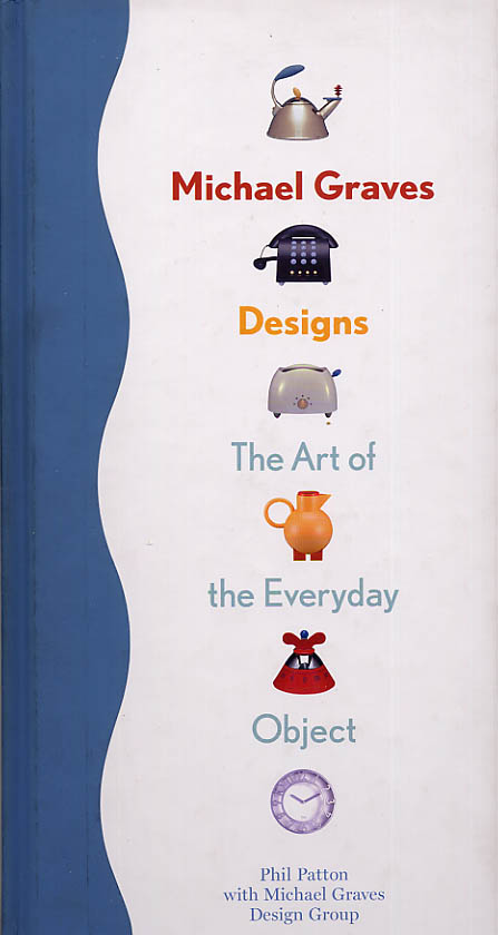 Image for Michael Graves Designs The Art Of The Everyday Object