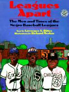 Image for Leagues Apart. The Men and Times of the Negro Baseball Leagues