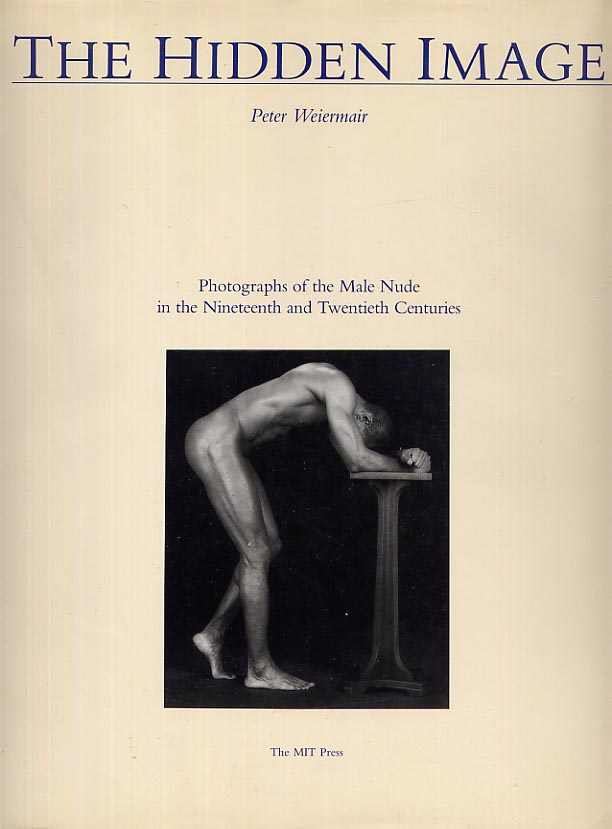 Image for The Hidden Image. Photographs of the Male Nude in the Nineteenth and Twentieth Centuries