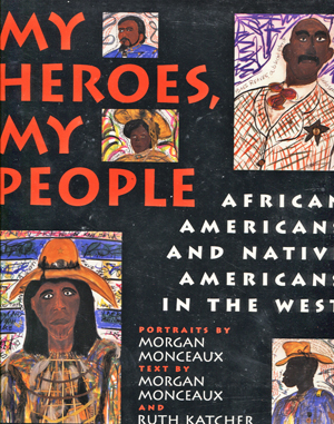 Image for My Heroes, My People African Americans and Native Americans in the West