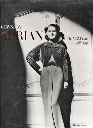 Image for Gowns By Adrian. The MGM Years. 1928-1941