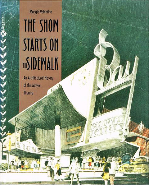 Image for The Show Starts on the Sidewalk. An Architectural  History of the Movie Theatre
