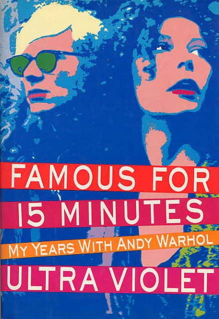 Image for Famous For 15 Minutes. My Years With Andy Warhol.