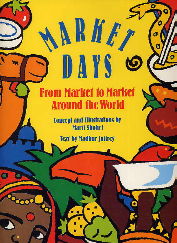 Image for Market Days. From Market To Market Around The World.