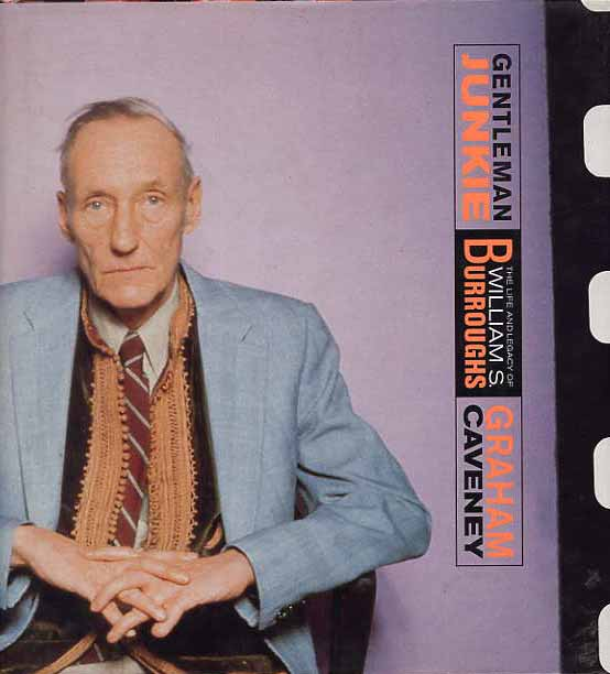 Image for Gentleman Junkie. The Life And Legacy Of William S. Burroughs.