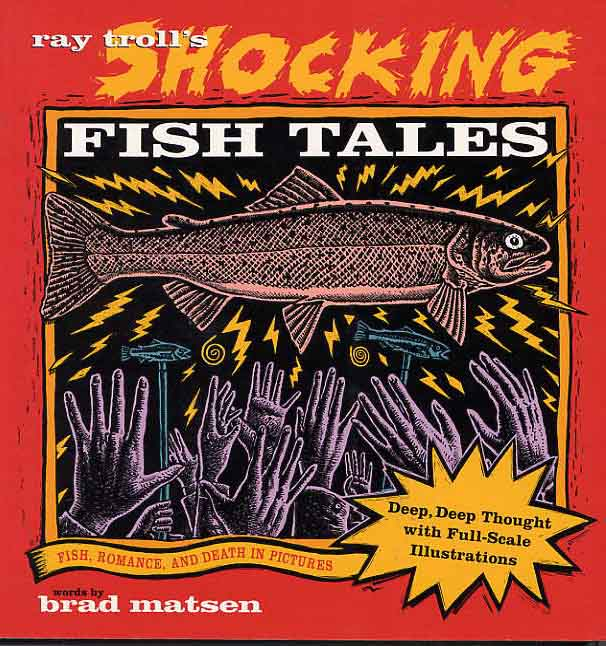 Image for Ray Troll's Shocking Fish Tales. Fish, Romance, and Death In Pictures.