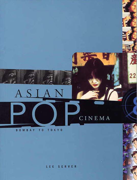Image for Asian Pop Cinema. Bombay To Tokyo