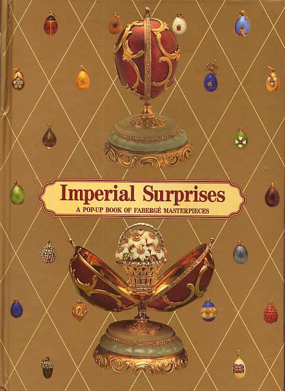 Image for Imperial Surprises. A Pop-Up Book Of Faberge Masterpieces.