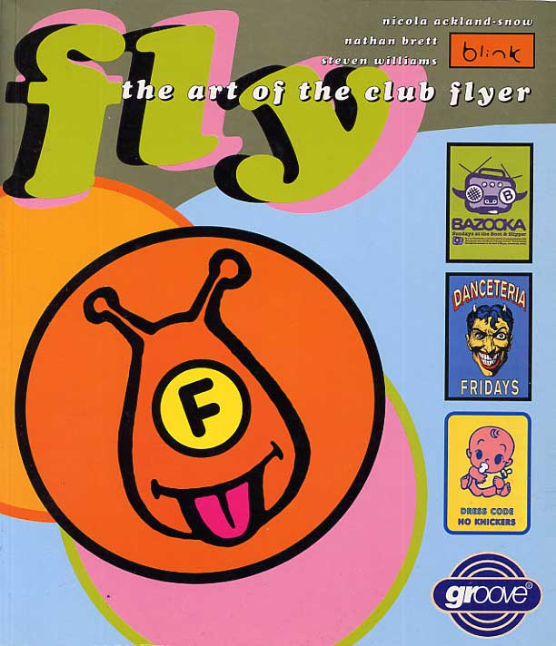 Image for Fly: The Art Of The Club Flyer