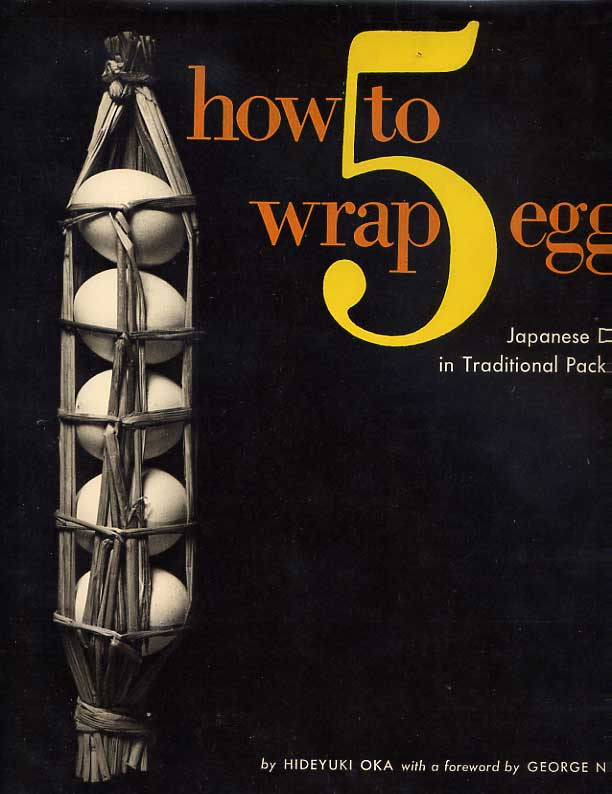 Image for How to Wrap 5 Eggs: Japanese Design in Traditional Packaging