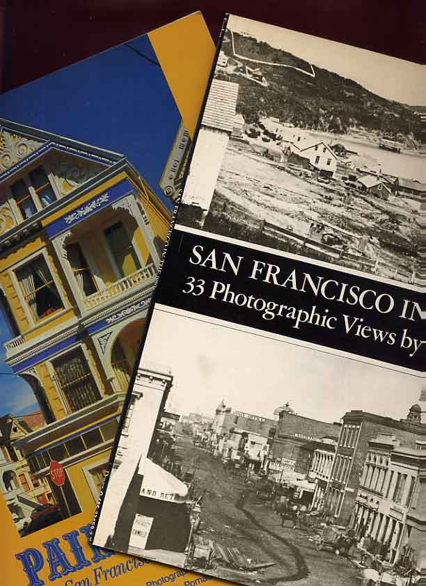 Image for Painted Ladies San Francisco's Resplendent Victorians &San Francisco In The 1850s 33 Photographic Views
