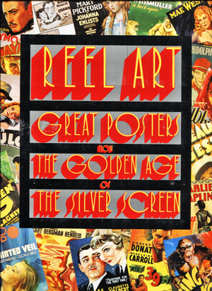 Image for Reel Art. Great Posters From the golden Age of the Silver Screen