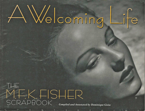 Image for A Welcoming Life. The M.F.K. Fisher Scrapbook